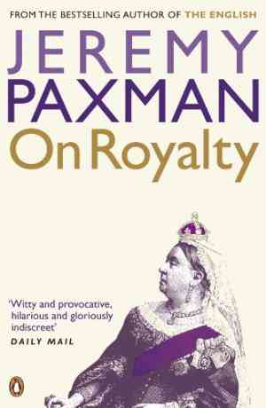 Buy On Royalty by Jeremy Paxman online in india - Bookchor   9780141012223