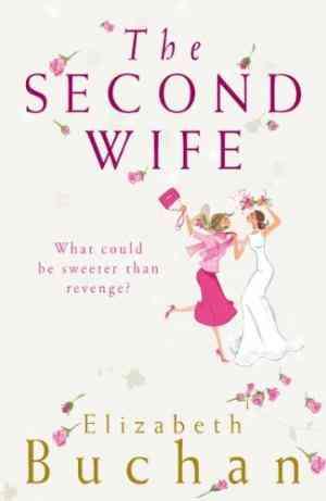 Buy Second Wife by Elizabeth Buchan online in india - Bookchor   9780141019888