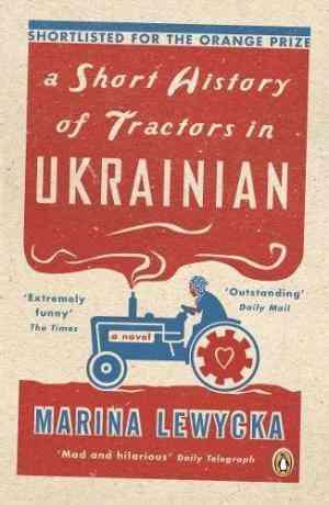 Buy Short History of Tractors in Ukrainian by Marina Lewycka online in india - Bookchor | 9780141020525