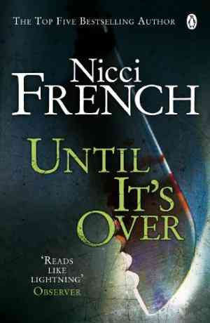 Buy Until its Over by Nicci French online in india - Bookchor | 9780141020914
