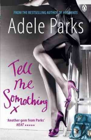 Buy Tell Me Something by Adele Parks online in india - Bookchor   9780141024790