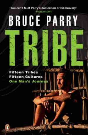 Buy Tribe by Bruce Parry online in india - Bookchor   9780141026831