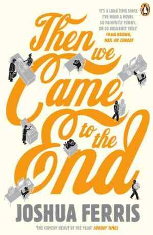 Buy Then We Came to the End by Joshua Ferris online in india - Bookchor   9780141027630