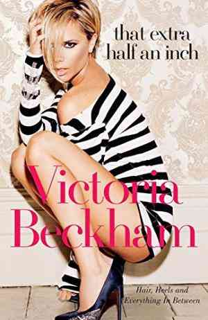 Buy That Extra Half an Inch by Victoria Beckham online in india - Bookchor | 9780141029207