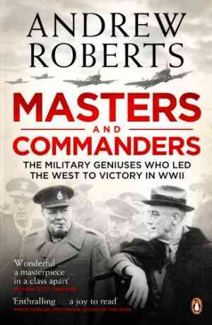 Buy Masters and Commanders by Andrew Roberts online in india - Bookchor | 9780141029269