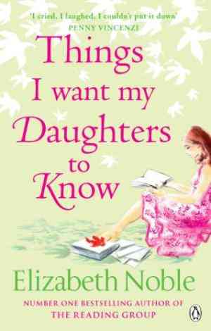 Buy Things I Want My Daughters to Know by Elizabeth Noble online in india - Bookchor   9780141030012