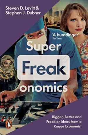Buy Superfreakonomics by Stephen J. Dubner online in india - Bookchor | 9780141030708