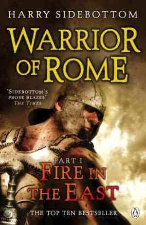 Buy Warrior of Rome I: Fire in the East by Harry Sidebottom online in india - Bookchor | 9780141032290