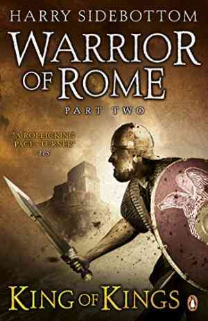 Buy Warrior of Rome II: King of Kings by Harry Sidebottom online in india - Bookchor   9780141032306