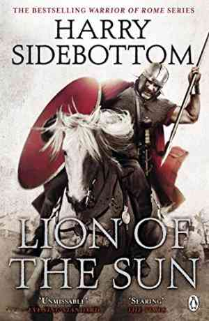 Buy Warrior of Rome III: Lion of the Sun by Harry Sidebottom online in india - Bookchor | 9780141032313
