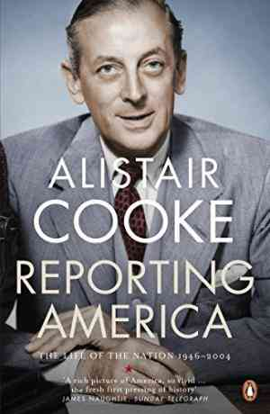 Buy Reporting America by Alistair Cooke online in india - Bookchor   9780141033174