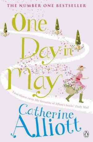 Buy One Day in May by Catherine Alliott online in india - Bookchor   9780141034218