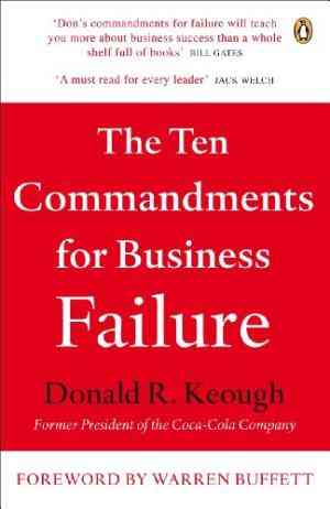Buy The Ten Commandments for Business Failure by Don Keough online in india - Bookchor | 9780141039220