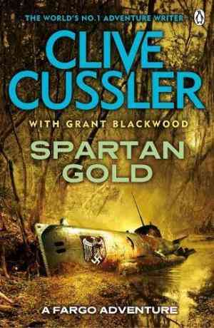 Buy Spartan Gold by Clive Cussler , Grant Blackwood With , Clive Cussler online in india - Bookchor   9780141042916