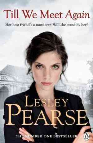 Buy Till We Meet Again by Lesley Pearse online in india - Bookchor   9780141046068