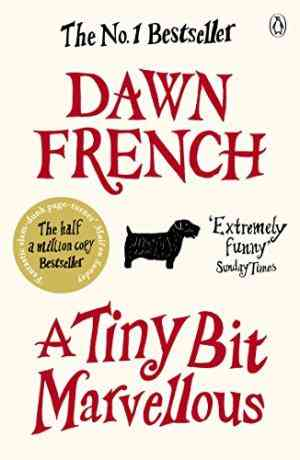Buy A Tiny Bit Marvellous by Dawn French online in india - Bookchor   9780141046341
