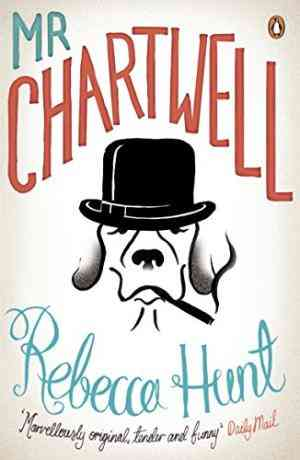 Buy Mr Chartwell by Rebecca Hunt online in india - Bookchor | 9780141049878