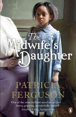 Buy Midwifes Daughter by Patricia Ferguson online in india - Bookchor | 9780241962756