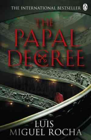 Buy Papal Decree by Luis Miguel Rocha online in india - Bookchor | 9780718158026