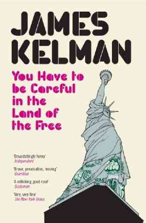 Buy You Have to be Careful in the Land of the Free by James Kelman online in india - Bookchor | 9780141014111