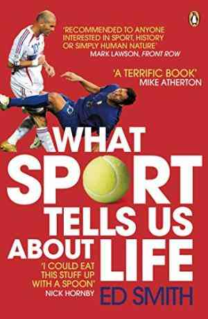 Buy What Sport Tells Us About Life by Ed Smith online in india - Bookchor | 9780141031859