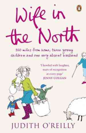 Buy Wife in the North by Judith Oreilly online in india - Bookchor   9780141033433