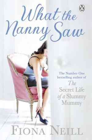 Buy What the Nanny Saw by Fiona Neill online in india - Bookchor   9780241952559