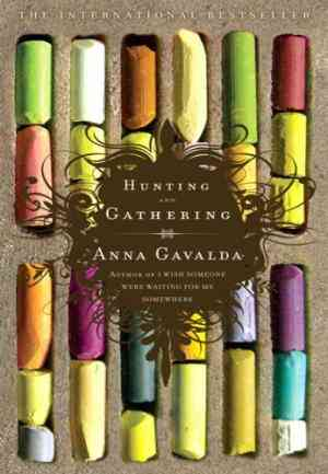 Buy Hunting And Gathering by Alison Anderson Translator , Anna Gavalda online in india - Bookchor | 9781594481444