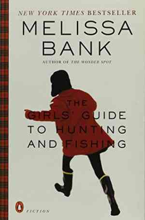Buy The Girls Guide to Hunting and Fishing by Melissa Bank online in india - Bookchor | 9780140293241