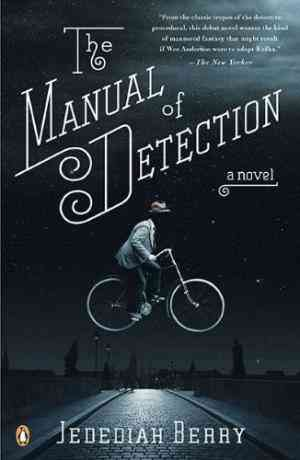 Buy The Manual of Detection by Jedediah Berry online in india - Bookchor | 9780143116516