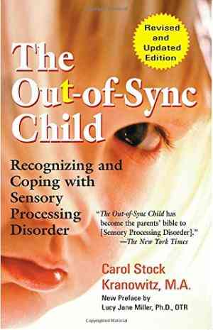 Buy The Out Of Sync Child by Carol Kranowitz online in india - Bookchor   9780399531651
