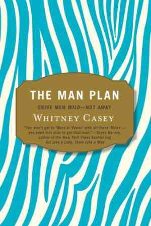 Buy The Man Plan: Drive Men Wild   Not Away by Whitney Casey online in india - Bookchor   9780399535772
