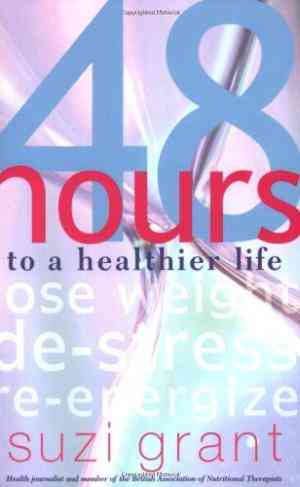 Buy 48 Hours to a Healthier Life by Suzi Grant online in india - Bookchor | 9780141010922