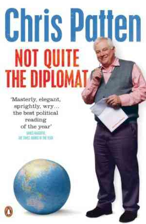 Buy Not Quite the Diplomat: Home Truths about World Affairs by Chris Patten online in india - Bookchor | 9780141021447