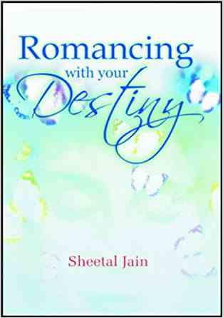 Buy Romancing With Your Destiny by Sheetal Jain online in india - Bookchor   9788182746107