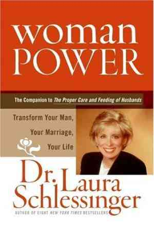 Buy Woman Power: Transform Your Man, Your Marriage and Your Life by Laura C Schlessinger , Laura Schlessinger online in india - Bookchor | 9780060833633
