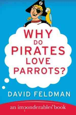 Buy Why Do Pirates Love Parrots? by David Feldman online in india - Bookchor | 9780060888435