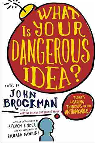 Buy What Is Your Dangerous Idea?: Todays Leading Thinkers on the Unthinkable by Mr. John Brockman online in india - Bookchor | 9780061214950