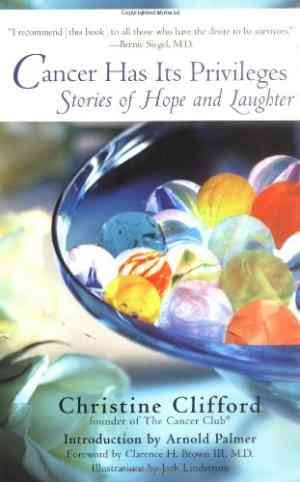 Buy Cancer Has Its Privileges: Stories of Hope and Laughter by Christine Clifford online in india - Bookchor   9780399527760