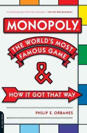 Buy Monopoly: The Worlds Most Famous Game  And How It Got That Way by Philip Orbanes online in india - Bookchor   9780306815744