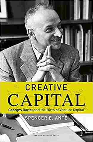 Buy Creative Capital: Georges Doriot and the Birth of Venture Capital by Ante online in india - Bookchor   9781422101223