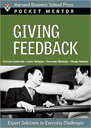 Buy Giving Feedback: Expert Solutions to Everyday Challenges by Harvard Business School Press Pocket Mentor online in india - Bookchor | 9781422103487