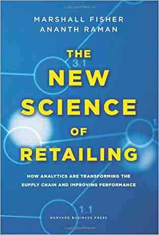 Buy The New Science of Retailing: How Analytics Are Transforming the Supply Chain and Improving Performance by Fisher online in india - Bookchor | 9781422110577