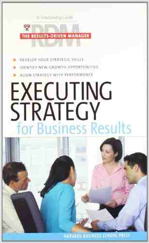 Buy Executing Strategy for Business Results by The Results-Driven Manager (RDM) online in india - Bookchor | 9781422114643