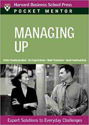Buy Managing Up: Expert Solutions to Everyday Challenges by Harvard Business School Press Pocket Mentor online in india - Bookchor   9781422122778