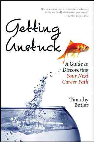 Buy Getting Unstuck: A Guide to Discovering Your Next Career Path by Timothy Butler online in india - Bookchor   9781422132326