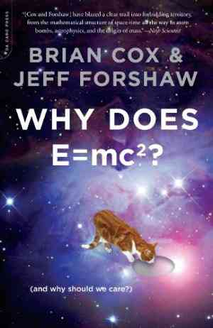 Buy Why Does E=mc2? by Brian Cox online in india - Bookchor | 9780306819117