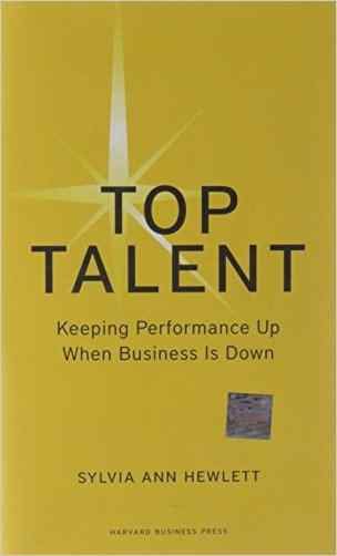 Buy Top Talent: Keeping Performance Up When Business Is Down by Sylvia Ann Hewlett online in india - Bookchor   9781422140420