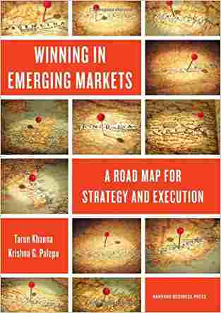 Buy Winning in Emerging Markets: A Road Map for Strategy and Execution by Khanna online in india - Bookchor | 9781422166956
