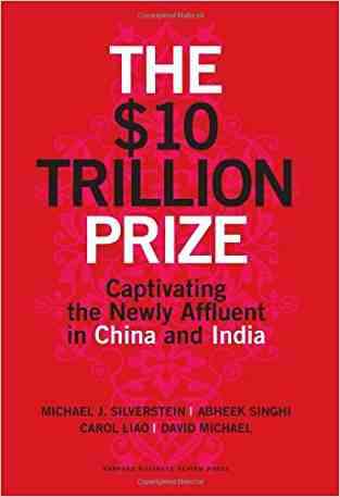 Buy The $10 Trillion Prize: Captivating the Newly Affluent in China and India by Silverstein online in india - Bookchor | 9781422187050